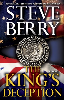 historical novelKings Deception final cover 2 258x400 Steve Berry, author of THE KINGS DECEPTION