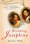 historical novelJosephine 102x150 Five Things Heather Webb Didnt Know She Needed to Know Before Writing Her Novel BECOMING JOSEPHINE